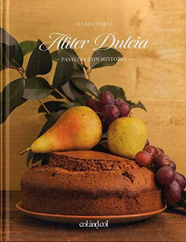 Alitier Dulcia: Pasteles con historia